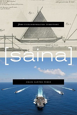 From Unincorporated Territory [Saina] By Perez, Craig Santos